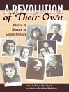 A Revolution of Their Own (eBook): Voices of Women in Soviet History