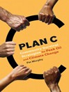 Plan C (eBook): Community Survival Strategies for Peak Oil and Climate Change
