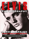 Elvis (eBook): The Biography