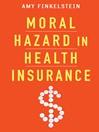 Moral Hazard in Health Insurance (eBook)