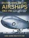 Military, Naval and Civil Airships Since 1783 (eBook): The History and Development of the Dirigible Airship in Peace and War