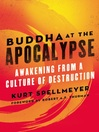 Buddha at the Apocalypse (eBook): Awakening from a Culture of Destruction