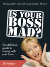 Is Your Boss Mad? (eBook): The Definitive Guide to Coping with Your Boss