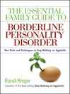 The Essential Family Guide to Borderline Personality Disorder (eBook): New Tools and Techniques to Stop Walking on Eggshells