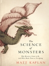 The Science of Monsters (eBook): Why Monsters Came to Be and What Made Them so Terrifying