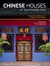 Chinese Houses of Southeast Asia (eBook): The Eclectic Architecture of Sojourners and Settlers