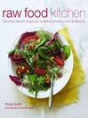 Raw Food Kitchen (eBook): Naturally vibrant recipes for breakfast, snacks, mains & desserts