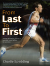 From Last to First (eBook): A Long-Distance Runner's Journey from Failure to Success