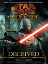 Deceived (eBook): Star Wars: The Old Republic Series, Book 2