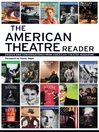 The American Theatre Reader (eBook): Essays and Conversations from American Theatre Magazine