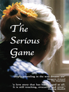 The Serious Game (eBook): Sweden's Most Enduring Love Story