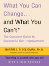 What You Can Change...and What You Can't (eBook): The Complete Guide to Successful Self-Improvement
