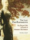 The Lost Pre-Raphaelite (eBook): The Secret Life and Loves of Robert Bateman