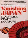 Vanishing Japan (eBook): Traditions, Crafts & Culture