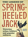 The Legend of Spring-Heeled Jack (eBook): Victorian Urban Folklore and Popular Cultures