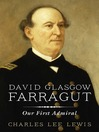 David Glasgow Farragut (eBook): Our First Admiral