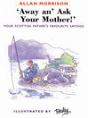 Away an' Ask Your Mother (eBook)