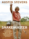 Snakemaster (eBook): Wildlife Adventures with the World's Most Dangerous Reptiles