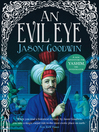 An Evil Eye (eBook): Yashim the Eunuch Series, Book 4