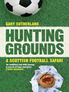 Hunting Grounds (eBook): A Scottish Football Safari