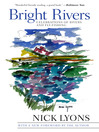 Bright Rivers (eBook): Celebrations of Rivers and Fly-fishing