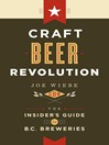 Craft Beer Revolution (eBook): The Insider's Guide to B.C. Breweries