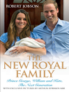 The New Royal Family (eBook): Prince George, William and Kate, the Next Generation