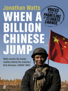 When a Billion Chinese Jump (eBook): How China Will Save Mankind—Or Destroy It