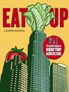 EAT UP (eBook): The Inside Scoop on Rooftop Agriculture