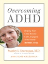 Overcoming ADHD (eBook): Helping Your Child Become Calm, Engaged, and Focused - Without a Pill