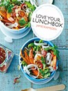 Love Your Lunchbox (eBook): 101 Do-ahead Recipes to Liven up Lunchtime
