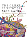 The Great Tapestry of Scotland (eBook): The Making of a Masterpiece