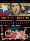 Socialist Dreams and Beauty Queens (eBook): A Couchsurfer's Memoir of Venezuela