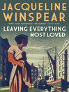 Leaving Everything Most Loved (eBook): Maisie Dobbs Series, Book 10