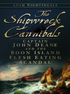 The Shipwreck Cannibals (eBook): Captain John Deane and the Boon Island Flesh Eating Scandal