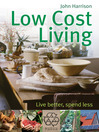 Low-Cost Living (eBook): Live Better, Spend Less