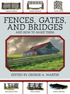Fences, Gates, and Bridges (eBook): And How to Make Them