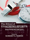 The Ethics of Coaching Sports (eBook): Moral, Social and Legal Issues