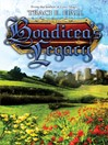 The Boadicea Collection (eBook): Love's Magic; Beauty's Curse; Boadicea's Legacy
