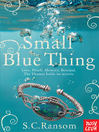 Small Blue Thing (eBook): Small Blue Thing Series, Book 1