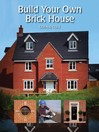 Build Your Own Brick House (eBook)