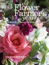 The Flower Farmer's Year (eBook): How to grow cut flowers for pleasure and profit