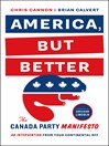 America, But Better (eBook): The Canada Party Manifesto
