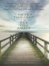 I Never Thought I'd See You Again (eBook): A Novelists Inc. Anthology