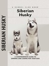 Siberian Husky (eBook): A Comprehensive Guide to Owning and Caring for Your Dog