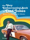 The VERY Embarrassing Book of Dad Jokes (eBook): Because your Dad Thinks He's Dilarious