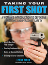 Taking Your First Shot (eBook): A Woman's Introduction to Defensive Shooting and Personal Safety