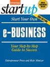 Start Your Own e-Business (eBook): Your Step-By-Step Guide to Success