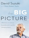 The Big Picture (eBook): Reflections on Science, Humanity, and a Quickly Changing Planet