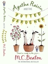 Agatha Raisin and the Potted Gardener (eBook): Agatha Raisin Mystery Series, Book 3